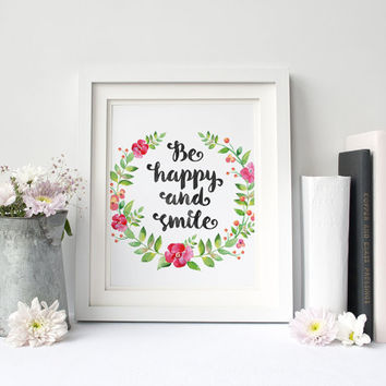 Be Happy And Smile Print - Be Happy And Smile Quote - Positive Inspiration Motivation Print - Flower Floral Wreath - Positive Vibes