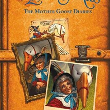 The Mother Goose Diaries Land of Stories