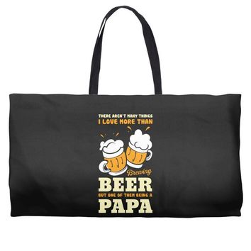 There aren't Many Things I Love More Than Brewing Beer Weekender Totes