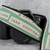 Take Courage dSLR Camera Strap, Happy thoughts too, Overcome, Aqua, Sky, Inspirational, Quotes, 214w