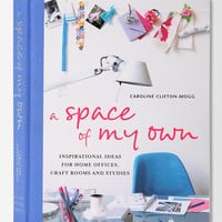 A Space Of My Own By Caroline Clifton-Mogg
