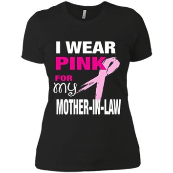 I Wear Pink for my Mother-in-Law T-shirt Cancer Awareness Next Level Ladies Boyfriend Tee
