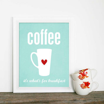 Coffee Typography Poster Coffee for Breakfast Aqua Digital Art Print - Kitchen Decor Aqua Blue