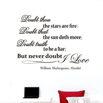 Wall Vinyl Decal Quote Sticker Home Decor Art Mural Doubt thou the stars are fire;Doubt that the sun doth move William Shakespeare Z59