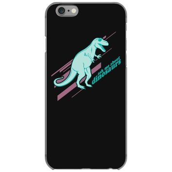 ask me about dinosaurs iPhone 6/6s Case