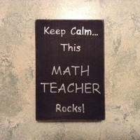 Teacher Appreciation Gift, Rustic Wood Block Art, Teacher Wood Sign, Keep Calm This Math Teacher Rocks (Customizable For Other Occupations)