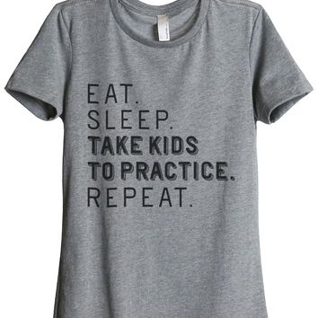 Eat Sleep Take Kids To Practice Repeat