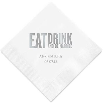 Eat Drink & Be Married - Block Style Printed Napkins (Sets of 80-100)