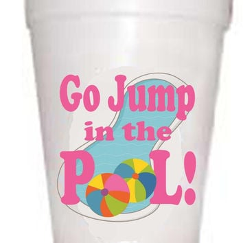 'Go Jump in the Pool' Styrofoam Cups