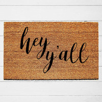 Hey Y'all Doormat | Welcome Doormat | Housewarming Gift | Sassy Doormat | Southern Decor | Farmhouse Decor | 18x30 | Urban Owl