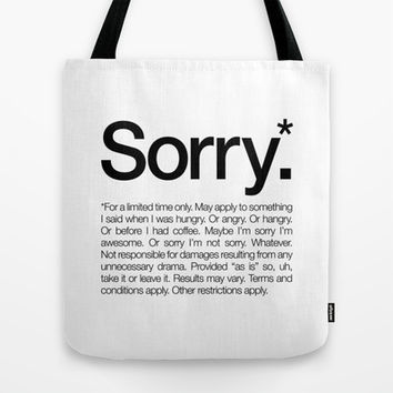 Sorry.* For a limited time only. (White) Tote Bag by WORDS BRAND™