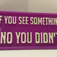 "Night Vale ""If You See Something, No You Didn't"" Plaque 4"" x 2"" x 3/16"" Inspired by the Night Vale Podcast Faux Cast Iron Pub Sign Bar Decor"