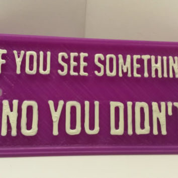 """Night Vale """"If You See Something, No You Didn't"""" Plaque 4"""" x 2"""" x 3/16"""" Inspired by the Night Vale Podcast Faux Cast Iron Pub Sign Bar Decor"""