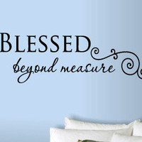 "Blessed Beyond Measure Vinyl Wall Art Decal 10"" x 28"""