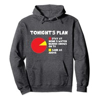 Tonight's Plan Stay At Home & Watch Murder Shows Hoodie