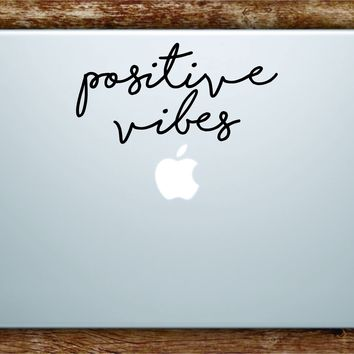 Positive Vibes Cursive Laptop Apple Macbook Quote Wall Decal Sticker Art Vinyl Good Vibes Inspirational