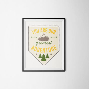 You Are Our Greatest Adventure Nursery Art Print Camping Outdoors Woodland Woodsy Theme INSTANT DOWNLOAD