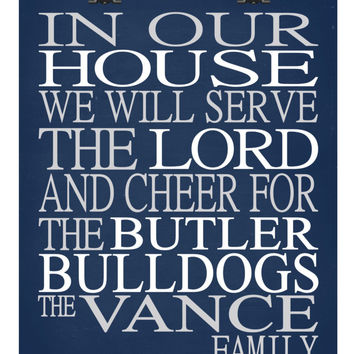 In Our House We Will Serve The Lord And Cheer for The Butler Bulldogs personalized print - Christian gift sports art - multiple sizes