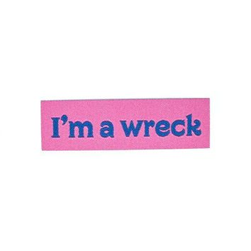 I'm A Wreck Tiny Woven Patch