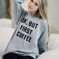 ERICA BUT FIRST COFFEE SWEATSHIRT