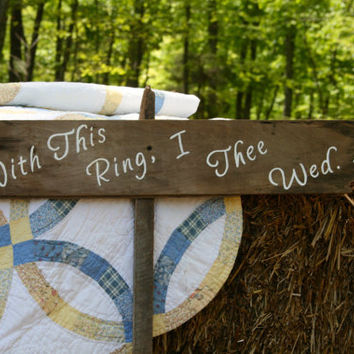 "Rustic Wooden Wedding Sign - ""With This Ring I Thee Wed"""