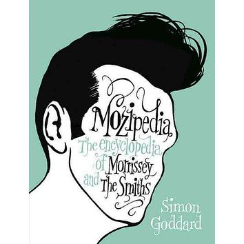 Mozipedia: The Encyclopedia of Morrissey and The Smiths