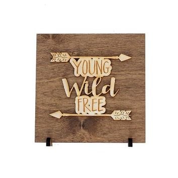 Young Wild Free Sign  - Graduation Gifts - Wild