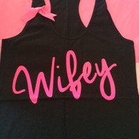 Wifey Tank - Ruffles with Love - Racerback Tank - Womens Fitness - Workout Clothing - Workout Shirts with Sayings