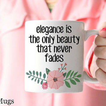Coffee Mugs with Quotes, Coffee Mugs with Saying, Blogger Gift, Coffee Mugs for Her, Pretty Floral Mug, Fashion Mug, Classy Glam Mug (Q1311)