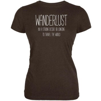 Wanderlust Definition Heather Brown Juniors Soft T-Shirt