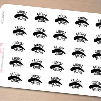 Groom Brows | Brow Appointment Planner Stickers perferct for Erin Condren, Kikki K, Filofax and all other Planners