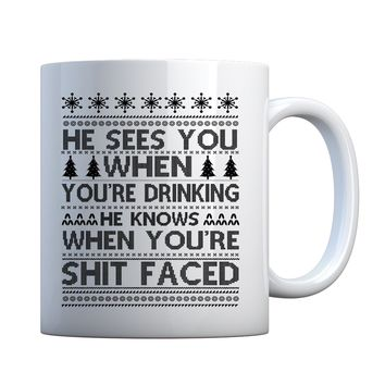 Mug He Sees Your When You're Drinking Ceramic Gift Mug