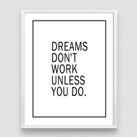 Dreams Don't Work Unless You Do, Black and White, Inspirational Quote, Typography Poster, Motivational Poster, Office Quote, digital poster