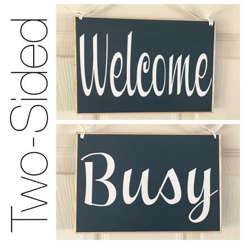 8x6 Two Sided Welcome Busy Wood Sign