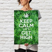 "MARIJUANA POSTER KEEP CALM LET'S GET HIGH 13"" x 19"""