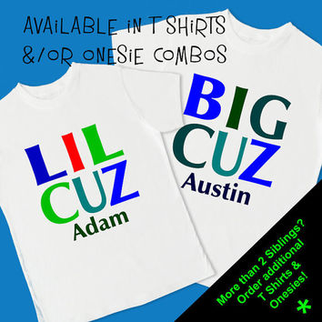 Big Cuz (boy) & Lil Cuz (boy) Set of 2 T Shirts. Personalized T Shirts and /or Onesuits. Big Little Lil Bro Brother Sis Sister Cousin (1019S)