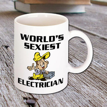 World's Sexiest Electrician Coffee Mug - Great Gift for Electrical Workers