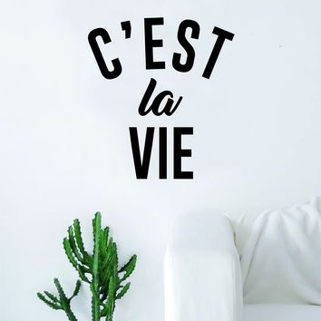 C'est La Vie Quote Decal Sticker Wall Vinyl Art Home Decor Decoration Teen Inspire Inspirational Motivational Living Room Bedroom Such is Life French