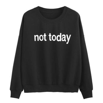 Not Today Printed Tracksuit Women Fitness Autumn Casual Sweatshirts Loose Long Sleeve Pullovers Moletom Feminino Inverno#A11
