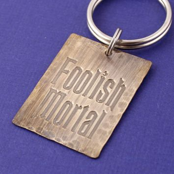 Foolish Mortal Keychain