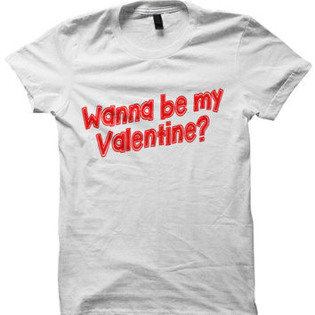 Wanna Be My Valentine T-Shirt Funny from StyleHeroes on Etsy