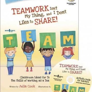 Teamwork Isn't My Thing, and I Don't Like to Share!: Activity Guide for Teachers: Teamwork Isn't My Thing, and I Don't Like to Share!
