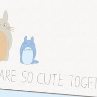 Valentines Day Card - Totoro Card - We Are So Cute Together Card