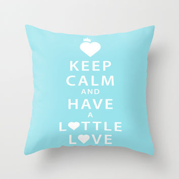 Keep Calm and Have a Lottle Love Blue Throw Pillow by Lottle