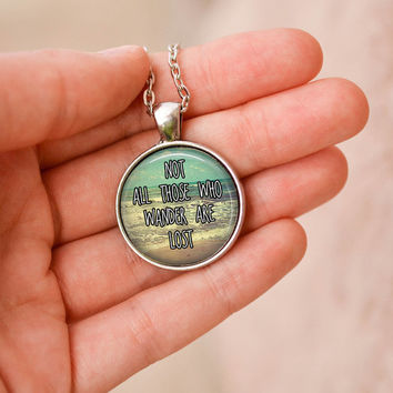 Quote Necklace, Not All Those Who Wander Are Lost, Beach Jewelry, Tolkien Quote Necklace, Inspirational Jewelry, Quote Jewelry