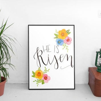 He is Risen, Easter art prints, Easter decor, wall art prints, hand lettering
