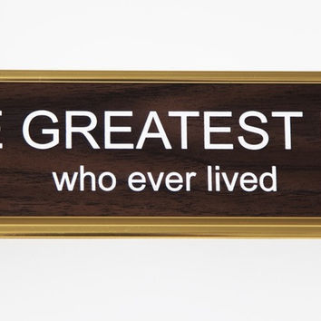 The Greatest Dad Who Ever Lived Nameplate
