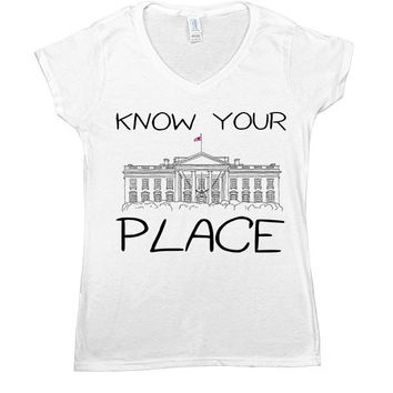 Know Your Place -- Women's T-Shirt