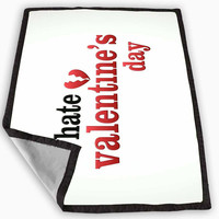 I Hate Valentine s Day Blanket for Kids Blanket, Fleece Blanket Cute and Awesome Blanket for your bedding, Blanket fleece **