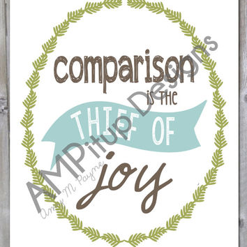 Comparison is the Thief of Joy Print - Instant Download - Printable - blue - teal - brown